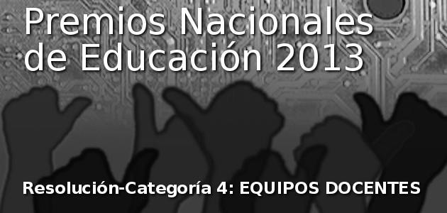 Resolución de los Premios Nacionales de Educación a Equipos Docentes. 2013