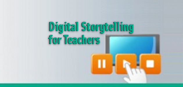 Digital Storytelling for Teachers