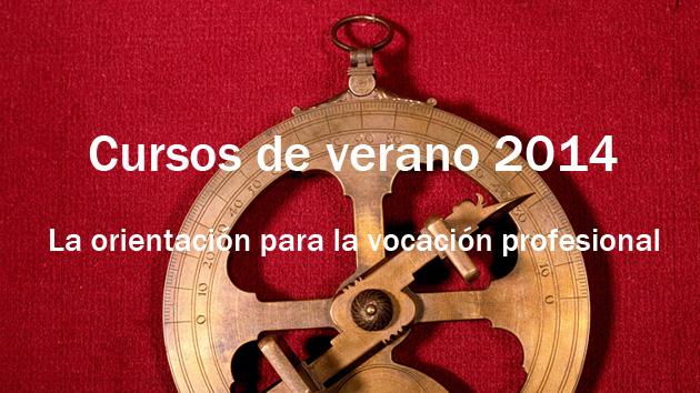 Cursos de verano 2014: La orientación para la vocación profesional