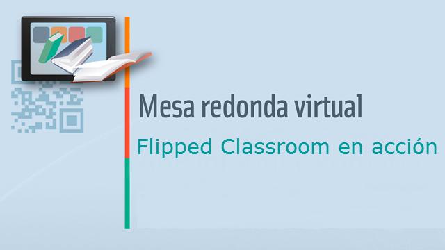 Mesa redonda virtual sobre Flipped Classroom en el aula
