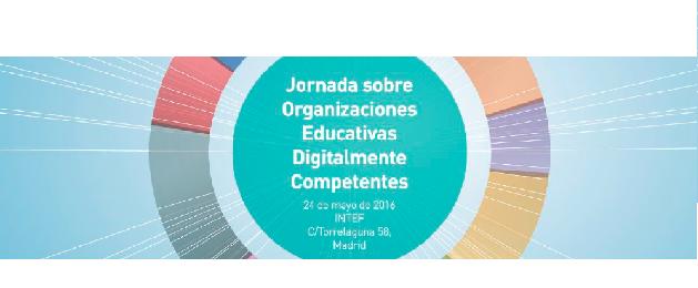 Organizaciones Educativas Digitalmente Competentes – Resumen de la Jornada