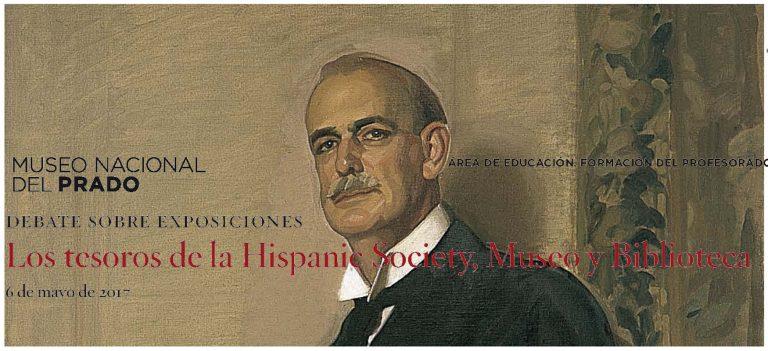 Debates sobre exposiciones. Tesoros de la Hispanic Society. Museo y Biblioteca