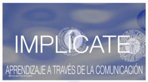 Implícate, aprendizaje a través de la comunicación