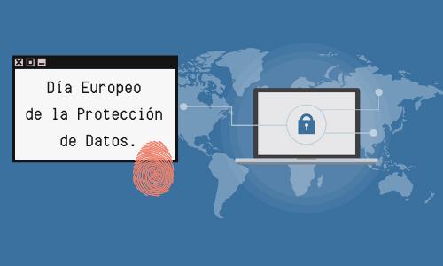 Día Europeo de la Protección de Datos: aprende a protegerte/ aprende a protegerlos