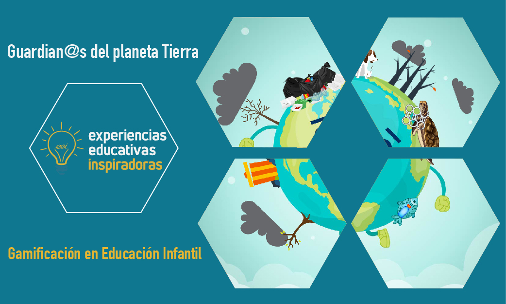 """Experiencia Educativa Inspiradora """"Guardian@s del planeta Tierra"""""""