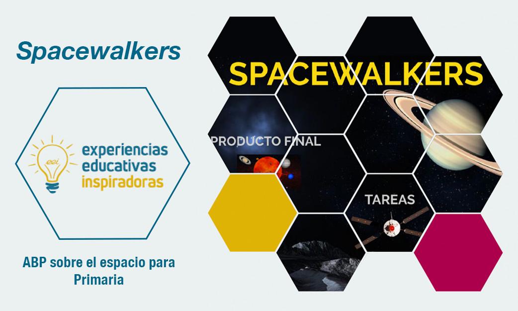 """Experiencia Educativa Inspiradora """"Spacewalkers. ABP sobre el espacio para Primaria"""""""